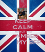 KEEP CALM   NABILA AND      AMBER         MY BFF  - Personalised Poster A1 size