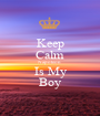 Keep Calm Napoleon Is My Boy - Personalised Poster A1 size