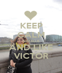 KEEP CALM NATALIA AND LIKE VICTOR - Personalised Poster A1 size