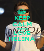 KEEP CALM NATHAN LOVE HELENA - Personalised Poster A1 size