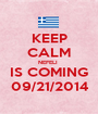 KEEP CALM NEFELI  IS COMING 09/21/2014 - Personalised Poster A1 size