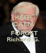 KEEP CALM NEVER    FORGET Richard G. - Personalised Poster A1 size