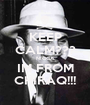 KEEP CALM??? NIGGA IM FROM CHIRAQ!!! - Personalised Poster A1 size