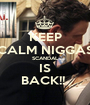 KEEP CALM NIGGAS SCANDAL IS BACK!!  - Personalised Poster A1 size