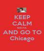 KEEP CALM NIKITA AND GO TO Chicago - Personalised Poster A1 size