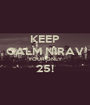 KEEP CALM NIRAV YOUR ONLY 25!  - Personalised Poster A1 size