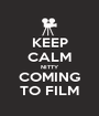 KEEP CALM NITTY COMING TO FILM - Personalised Poster A1 size