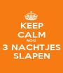 KEEP CALM NOG  3 NACHTJES SLAPEN - Personalised Poster A1 size