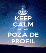 KEEP CALM NU AM POZA DE PROFIL - Personalised Poster A1 size