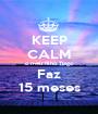 KEEP CALM o meu filho Tiago Faz 15 meses - Personalised Poster A1 size