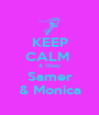 KEEP CALM  & Obey Samer & Monica - Personalised Poster A1 size