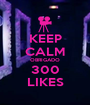 KEEP CALM OBRIGADO 300 LIKES - Personalised Poster A1 size