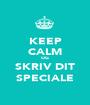 KEEP CALM OG SKRIV DIT SPECIALE - Personalised Poster A1 size
