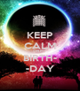 KEEP CALM ON MY BIRTH- -DAY - Personalised Poster A1 size