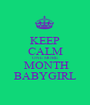 KEEP CALM ONE MORE  MONTH BABYGIRL - Personalised Poster A1 size