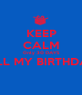 KEEP CALM Only 30 DAYS TILL MY BIRTHDAY  - Personalised Poster A1 size