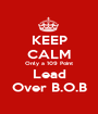 KEEP CALM Only a 109 Point Lead Over B.O.B - Personalised Poster A1 size