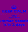 KEEP CALM oo Shdw 7ailkom Summer Vacation is in 2 days - Personalised Poster A1 size