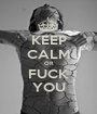 KEEP CALM OR FUCK YOU - Personalised Poster A1 size