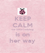 KEEP CALM our little ladybug is on her way - Personalised Poster A1 size