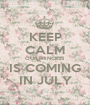 KEEP CALM OUR PRINCESS IS COMING IN JULY - Personalised Poster A1 size