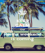 KEEP CALM Our Reims weekend is coming - Personalised Poster A1 size