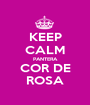 KEEP CALM PANTERA COR DE ROSA - Personalised Poster A1 size