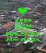 KEEP CALM PARDILHÓ É BUE FIXE E MAI NADA - Personalised Poster A1 size