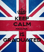 KEEP CALM PAULINA  IS GRADUATED - Personalised Poster A1 size