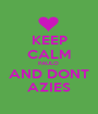 KEEP CALM PAULO  AND DONT AZIES - Personalised Poster A1 size