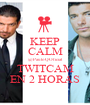 KEEP CALM @PauloQOficial TWITCAM EN 2 HORAS - Personalised Poster A1 size