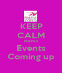 KEEP CALM PinkFish Events Coming up - Personalised Poster A1 size