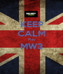 KEEP CALM Play MW3  - Personalised Poster A1 size