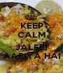 KEEP CALM POHA JALEBI AARIYA HAI - Personalised Poster A1 size