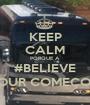 KEEP CALM PORQUE A #BELIEVE TOUR COMEÇOU - Personalised Poster A1 size