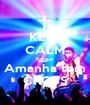 KEEP CALM Porque Amanha tem CROSS - Personalised Poster A1 size