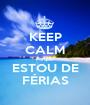KEEP CALM Porque ESTOU DE FÉRIAS - Personalised Poster A1 size
