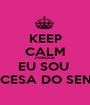 KEEP CALM PORQUE EU SOU  PRINCESA DO SENHOR - Personalised Poster A1 size