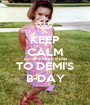 KEEP CALM porque faltam 8 dias TO DEMI'S B-DAY - Personalised Poster A1 size