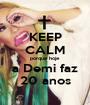 KEEP CALM porque hoje  a Demi faz 20 anos - Personalised Poster A1 size