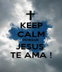 KEEP CALM PORQUE JESUS  TE AMA ! - Personalised Poster A1 size