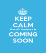 KEEP CALM PractiFI Analytics is COMING SOON - Personalised Poster A1 size