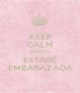 KEEP CALM PRONTO ESTARÉ EMBARAZADA - Personalised Poster A1 size