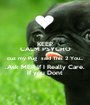 KEEP CALM PSYCHO cuz my Pug  said This 2 You... .Ask MER If I Really Care. If you Dont - Personalised Poster A1 size