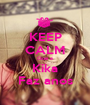 KEEP CALM Que a Kika Faz anos - Personalised Poster A1 size