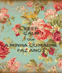 KEEP CALM Que A MINHA COMADRE FAZ ANOS - Personalised Poster A1 size