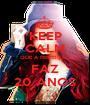 KEEP CALM QUE A PERFEIÇÃO FAZ 20 ANOS - Personalised Poster A1 size