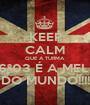 KEEP CALM QUE A TURMA  DO 6º03 É A MELHOR DO MUNDO!!!! - Personalised Poster A1 size
