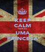 KEEP CALM QUE ES UMA PRINCESA - Personalised Poster A1 size