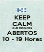 KEEP CALM QUE ESTAMOS ABERTOS 10 - 19 Horas - Personalised Poster A1 size
